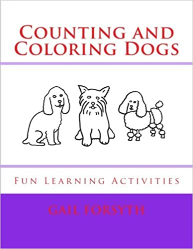 Counting and Coloring Dogs: Fun Learning Activities: Gail ...