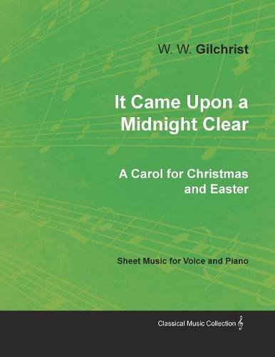 Easter Song Sheet Music (It Came Upon a Midnight Clear - A Carol for Christmas and Easter - Sheet Music for Voice and Piano)
