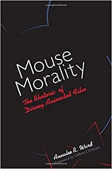 Mouse Morality: The Rhetoric of Disney Animated Film