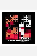 CONTEMPORARY Computer Art #2 By Rozita Fogelman Hardcover