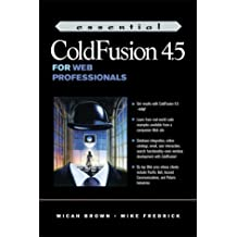Essential Cold Fusion 4.5 for Web Professionals (Essentials for Web Professionals) by Micah Brown (2001-03-21)