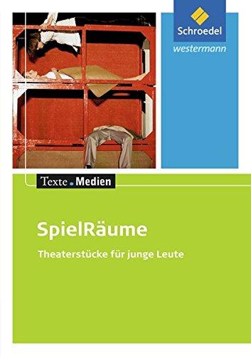 Texte.Medien: SpielRäume - Theaterstücke für junge Leute: Textausgabe mit Materialien