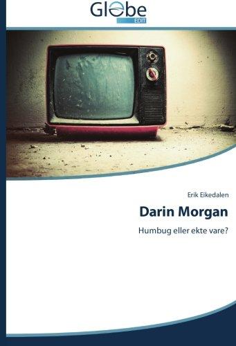 Darin Morgan: Humbug eller ekte vare? (Norwegian Version)