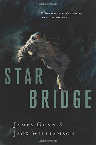 By James Gunn Star Bridge (2nd Second Edition) [Paperback] (Star Bridge Gunn)