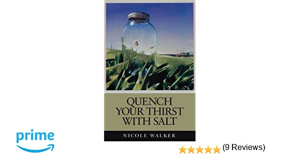 Quench Your Thirst With Salt Nicole Walker Amazon - The 10 best films to quench your thirst for travel