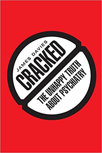 Cracked: The Unhappy Truth about Psychiatry: 9781605986128: Medicine