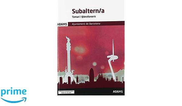 Temari i Qüestionaris Subaltern/a Ajuntament de Barcelona: Amazon.es: Adams: Libros