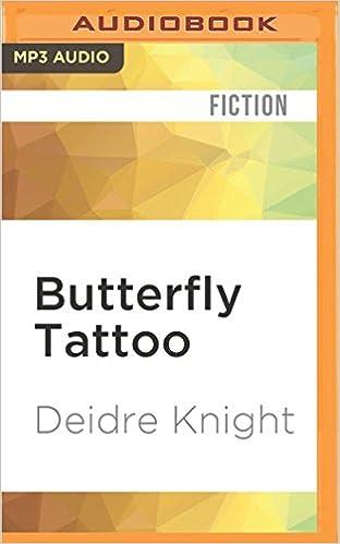 3e1c40f31 Butterfly Tattoo: Deidre Knight, Kevin Scollin, Paige McKinney:  0889290852434: Amazon.com: Books