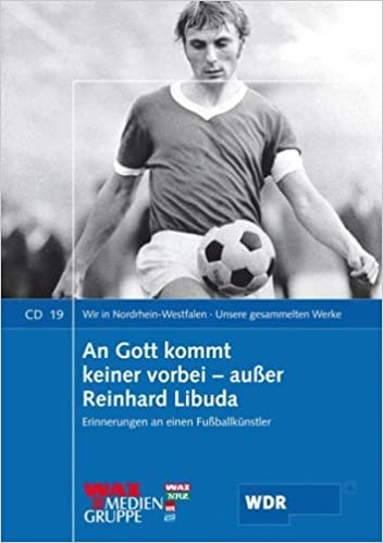 An Gott kommt keiner vorbei - außer Reinhard Libuda: Erinnerungen an einen Fußballkünstler: Amazon.de: Wendelmann, Ulrich: Bücher