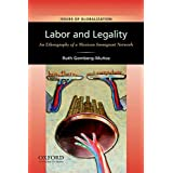 Labor and Legality: An Ethnography of a Mexican Immigrant Network (Issues of Globalization:Case Studies in Contemporary Anthr