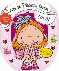 Até as Princesas Fazem Cocô!