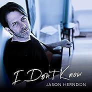 I Don't Know [Expli
