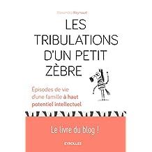 TRIBULATIONS D'UN PETIT ZÈBRE (LES)