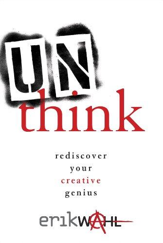 Unthink: Rediscover Your Creative Genius cover