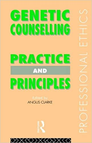 Book Genetic Counselling: Practice and Principles (Professional Ethics) by Angus Clarke (1994-05-05)