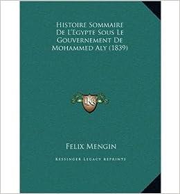 Book Histoire Sommaire de L'Egypte Sous Le Gouvernement de Mohammed Aly (1839) (Hardback)(French) - Common