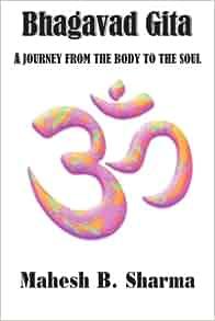 Amazon.com: Bhagavad Gita: A JOURNEY FROM THE BODY TO THE