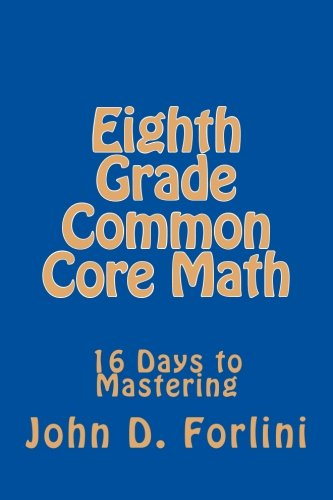 Eighth Grade Common Core Math: 16 Days to Mastering