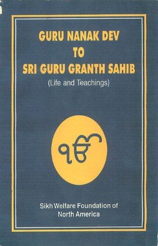 From Guru Nanak To Guru Granth Sahib  Life Stories And Teachings Of The Ten Masters  Sikh Gurus  And The Sri Guru Granth Sahib  English Edition