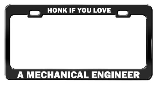 Fast Lane Signs HONK IF YOU LOVE A MECHANICAL ENGINEER Black Metal License Plate Frame