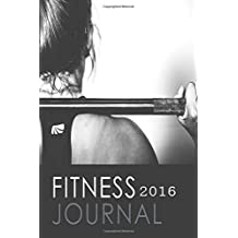 Fitness Journal 2016: Complete with Daily Food Journal by Blank Books 'n' Journals (October 26,2015)