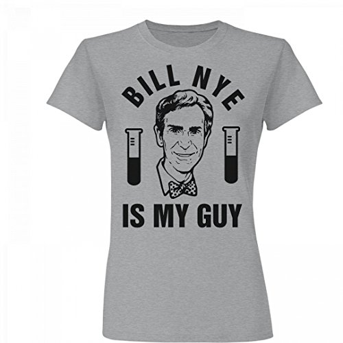Bill Nye Is My Guy: Junior Fit Basic Fine Jersey (Nerd Outfit For Guys)