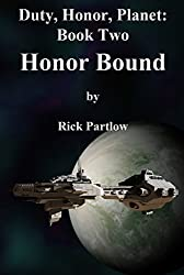 Honor Bound (Duty, Honor, Planet Book 2)