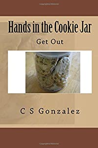 Hands in the Cookie Jar: Get Out