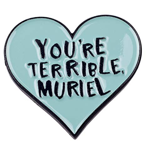 Youre Terrible Muriel Enamel Pin from Punky Pins