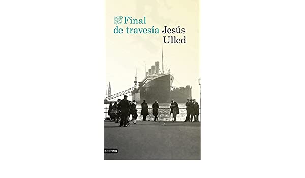 Amazon.com: Final de travesía (Spanish Edition) eBook: Jesús Ulled ...