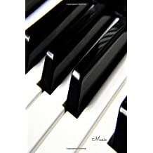 Music: Piano. Gifts For Music Lovers, Teachers, Students, Songwriters. Musicians, Presents For Musicians. 6 x 9in Journal Ruled Notebook To Write In 200 Lined Pages