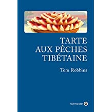 Tarte aux pêches tibétaine (Americana) (French Edition)