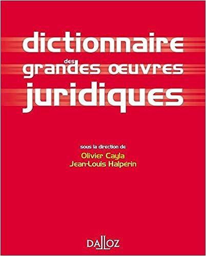 Lire un Dictionnaire des grandes oeuvres juridiques - 1ère éd.: Dictionnaires Dalloz pdf
