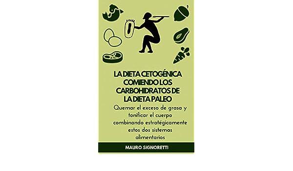 Amazon.com: La dieta cetogénica comiendo los carbohidratos de la Dieta Paleo: Perder peso para siempre, sin excusas y sin perder la cabeza (Jóvenes para ...