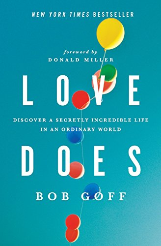 Love Does: Discover a Secretly Incredible Life in an Ordinary World [Bob Goff] (Tapa Blanda)