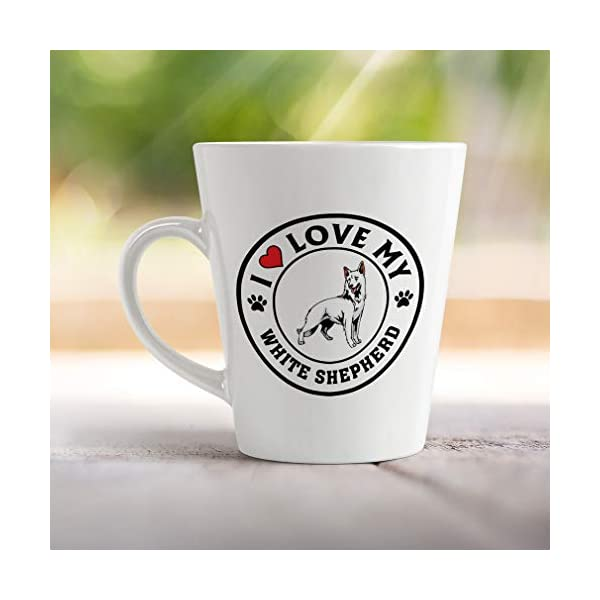 Ceramic Custom Latte Coffee Mug Cup I Love My White Shepherd Dog Style A Tea Cup 12 Oz Design Only 4