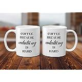 Funny Mug - Coffee Because Adulting Is Hard - 11 OZ Coffee Mugs - Gift for Best Dad Mom Husband Wife Uncle Aunt Grandpa Grandma Ever Ceramic Mug White