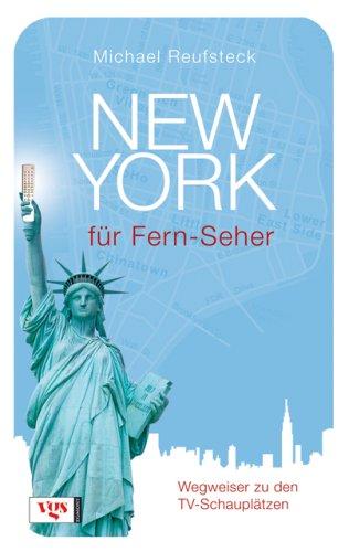 New York für Fernseher: Wegweiser zu den TV-Schauplätzen