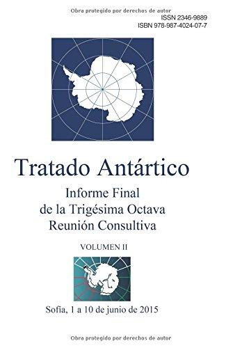 Descargar Libro Informe Final De La Trigésima Octava Reunión Consultiva Del Tratado Antártico - Volumen Ii Reunión Consultiva Del Tratado Antártico
