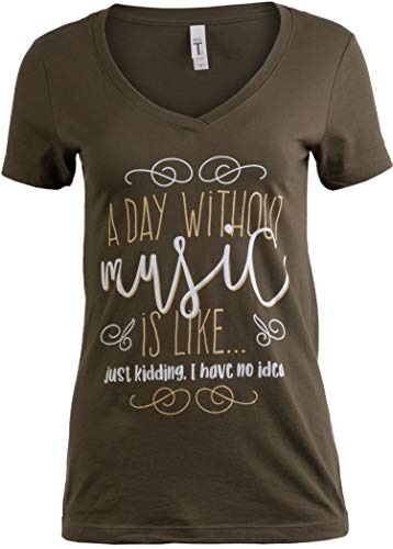 Arbor Olive - A Day Without Music is Like... I Have No Idea | Cute Teen Girl Cool V-Neck T-Shirt-(Vneck,M) Olive Green