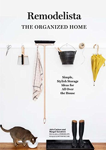 Price comparison product image Remodelista: The Organized Home: Simple,  Stylish Storage Ideas for All Over the House