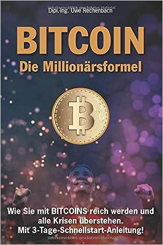 BITCOIN Die Millionärsformel Wie Sie mit BITCOINS reich ...