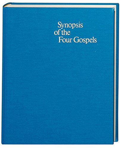 Synopsis of the Four Gospels: Greek - English Edition of the Synopsis Quattuor Evangeliorum (English and Greek Edition)