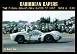 Caribbean Capers The Cuban Grand Prix Races of 1957 1958 and 1960