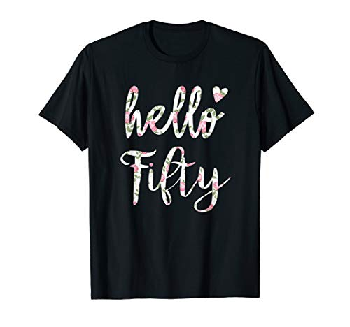 Hello Fifty 50 years old 50th Birthday Tshirt Womens Gifts]()