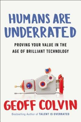 What High Achievers Know That Brilliant Machines Never Will Humans Are Underrated (Hardback) - Common