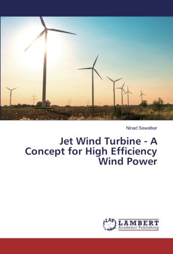 Download Jet Wind Turbine - A Concept for High Efficiency Wind Power pdf