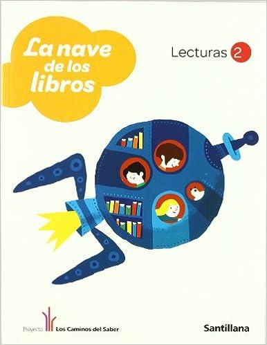 Lecturas 2 La Nave de los Libros los Caminos Del Saber Santillana - 9788468001142: Amazon.es: Santillana: Libros