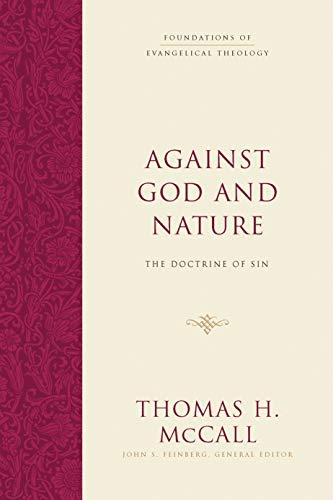 Against God and Nature: The Doctrine of Sin (Foundations of Evangelical Theology) by [McCall, Thomas H.]