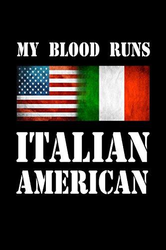 My Blood Runs Italian American: Italian American Flag Pride Gift Journal